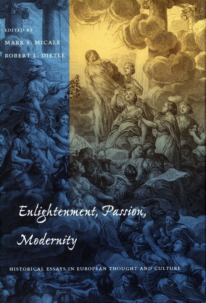 Cover of Enlightenment, Passion, Modernity by Edited by Mark S. Micale and Robert L. Dietle