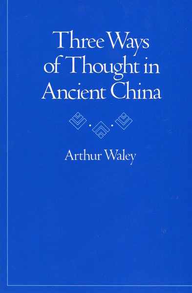 Cover of Three Ways of Thought in Ancient China by Arthur Waley