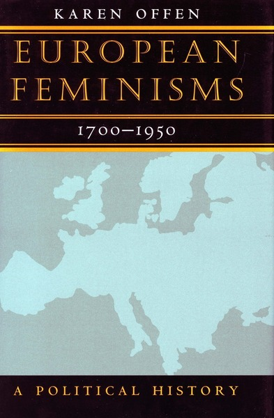 Cover of European Feminisms, 1700-1950 by Karen Offen