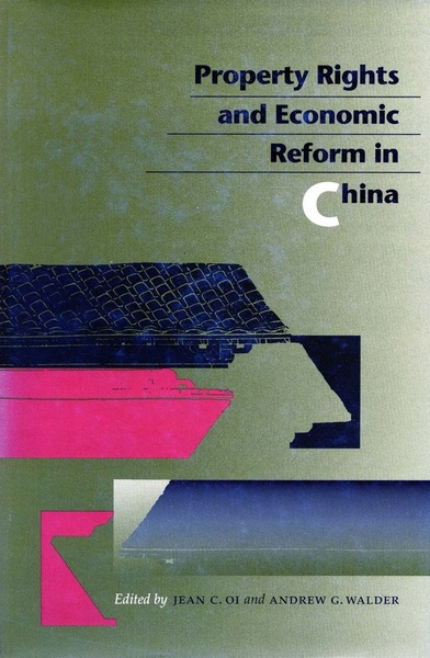 Cover of Property Rights and Economic Reform in China by Edited by Jean C. Oi and Andrew G. Walder
