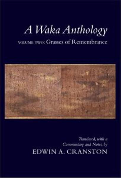 Cover of A Waka Anthology, Volume Two by Translated, with a Commentary, Appendixes, and Notes, by Edwin A. Cranston