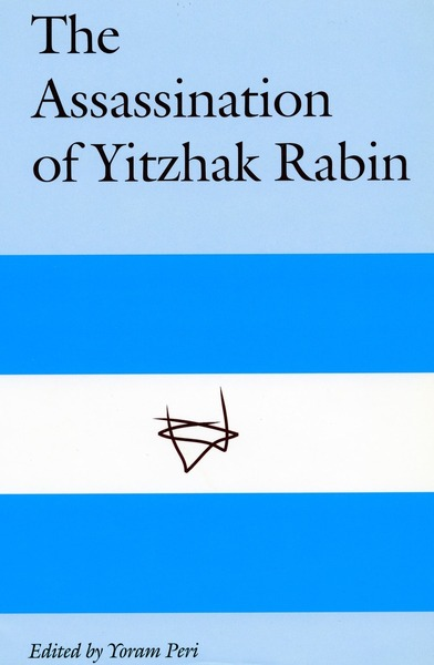 Cover of The Assassination of Yitzhak Rabin by Edited by Yoram Peri