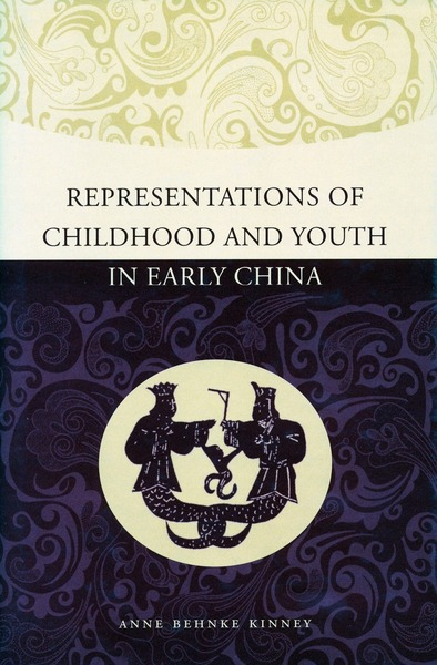 Cover of Representations of Childhood and Youth in Early China by Anne Behnke Kinney