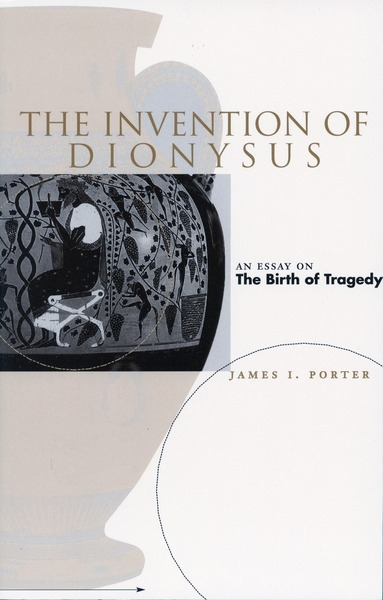 Cover of The Invention of Dionysus by James I. Porter
