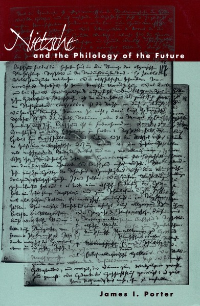 Cover of Nietzsche and the Philology of the Future by James I. Porter