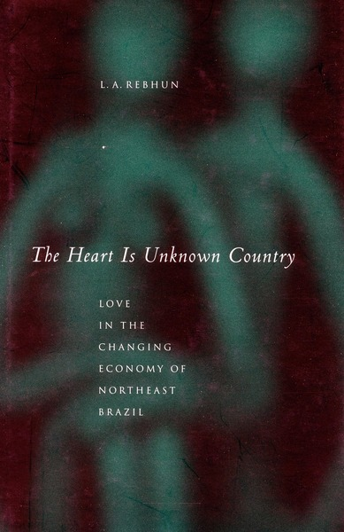 Cover of The Heart Is Unknown Country by L. A.  Rebhun