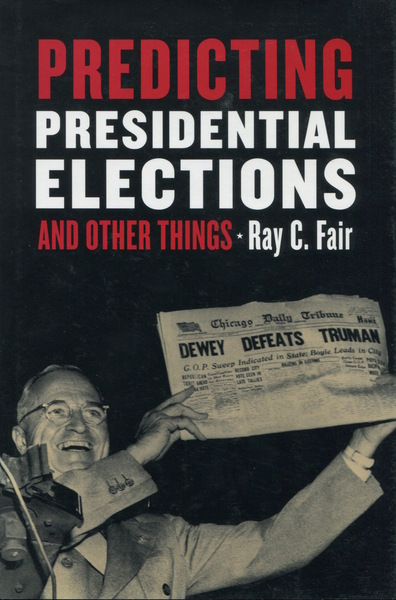 Cover of Predicting Presidential Elections and Other Things by Ray C. Fair