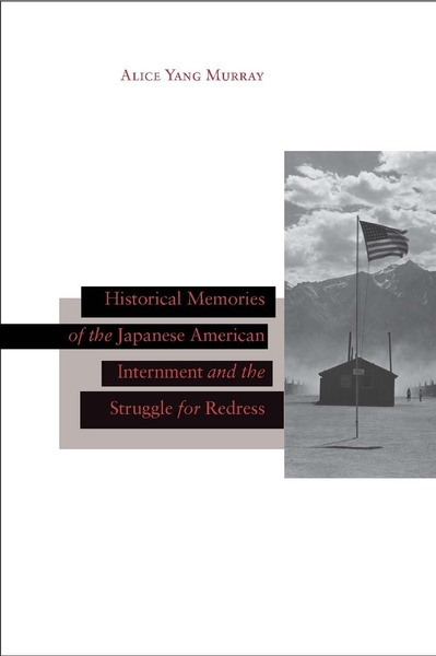 Cover of Historical Memories of the Japanese American Internment and the Struggle for Redress by Alice Yang Murray