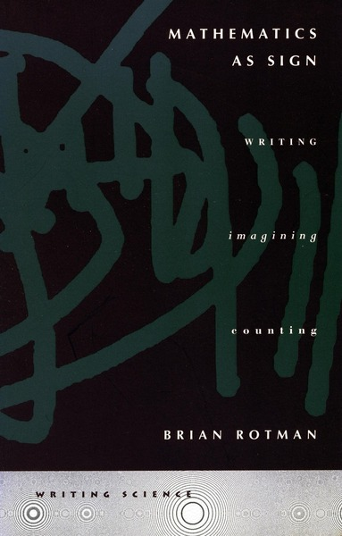 Cover of Mathematics as Sign by Brian Rotman