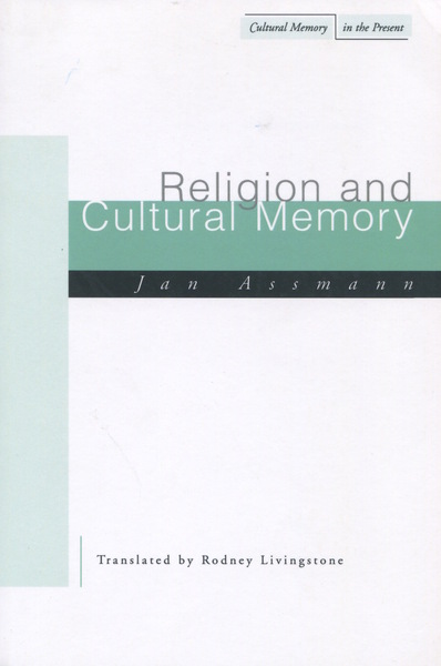 Cover of Religion and Cultural Memory by Jan Assmann, Translated by Rodney Livingstone