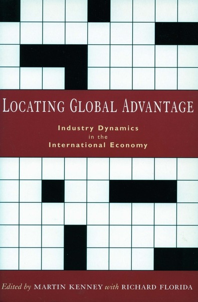 Cover of Locating Global Advantage by Edited by Martin Kenney with Richard Florida