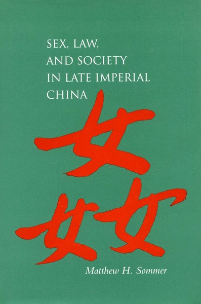 Cover of Sex, Law, and Society in Late Imperial China by Matthew H. Sommer