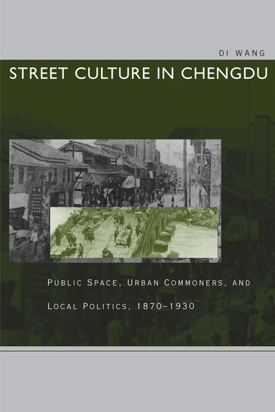 Cover of Street Culture in Chengdu by Di Wang