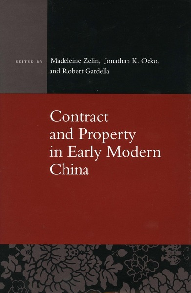 Cover of Contract and Property in Early Modern China by Edited by Madeleine Zelin, Jonathan K. Ocko, and Robert Gardella