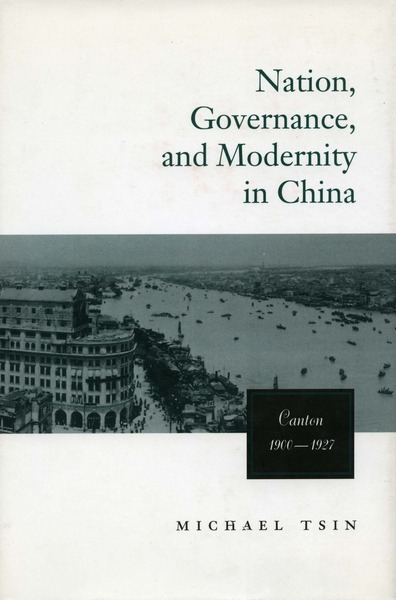 Cover of Nation, Governance, and Modernity in China by Michael T. W. Tsin