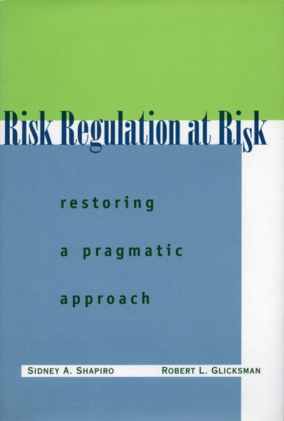 Cover of Risk Regulation at Risk by Sidney A. Shapiro and Robert L. Glicksman