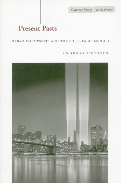 Cover of Present Pasts by Andreas Huyssen