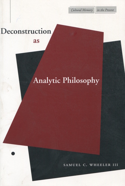 Cover of Deconstruction as Analytic Philosophy by Samuel C. Wheeler III