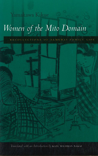 Cover of Women of the Mito Domain by Yamakawa Kikue Translated and with an Introduction by Kate Wildman Nakai