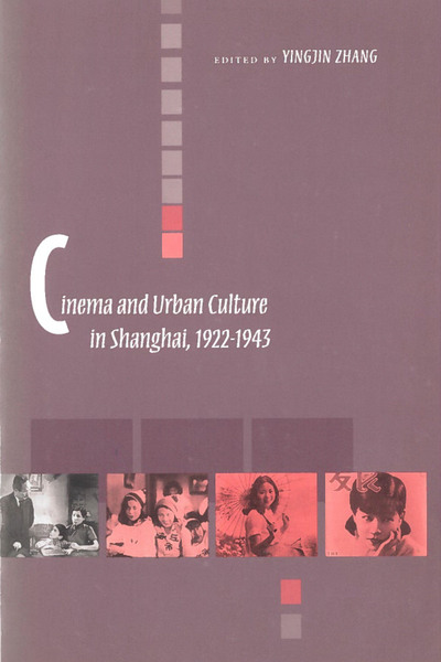 Cover of Cinema and Urban Culture in Shanghai, 1922-1943 by Edited by Yingjin Zhang