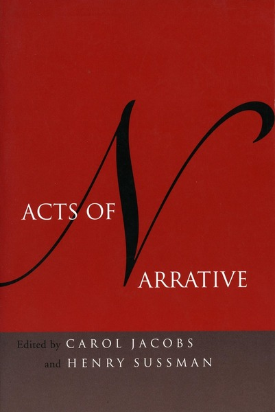 Cover of Acts of Narrative by Edited by Carol Jacobs and Henry Sussman