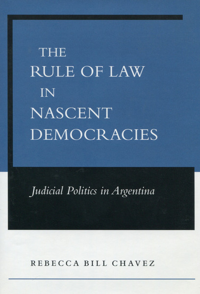 Cover of The Rule of Law in Nascent Democracies by Rebecca Bill Chavez