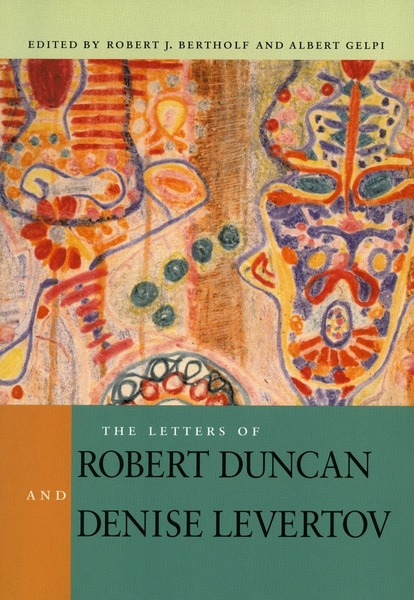Cover of The Letters of Robert Duncan and Denise Levertov by Edited by Robert J. Bertholf and Albert Gelpi