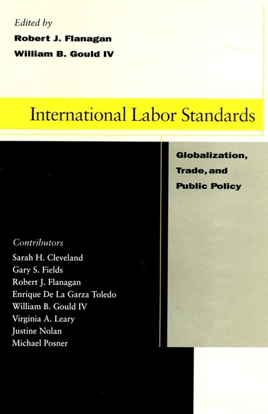 Cover of International Labor Standards by Edited by Robert J. Flanagan and William B. Gould IV