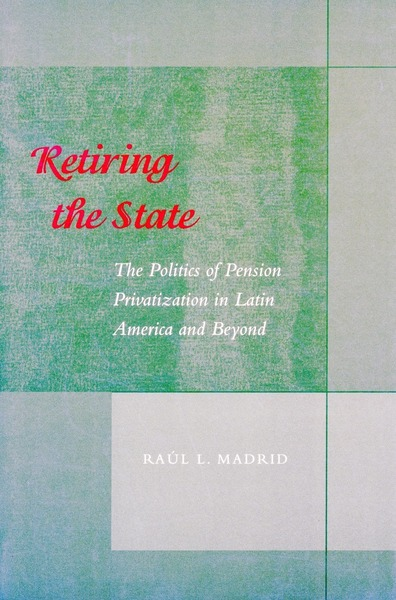 Cover of Retiring the State by Raúl L. Madrid