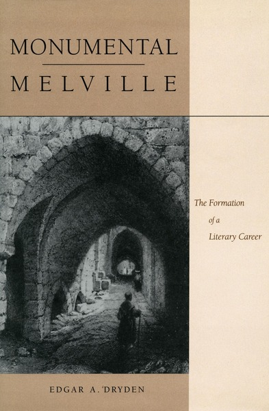 Cover of Monumental Melville by Edgar A. Dryden