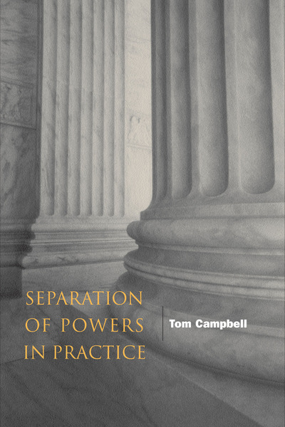Cover of Separation of Powers in Practice by Tom Campbell