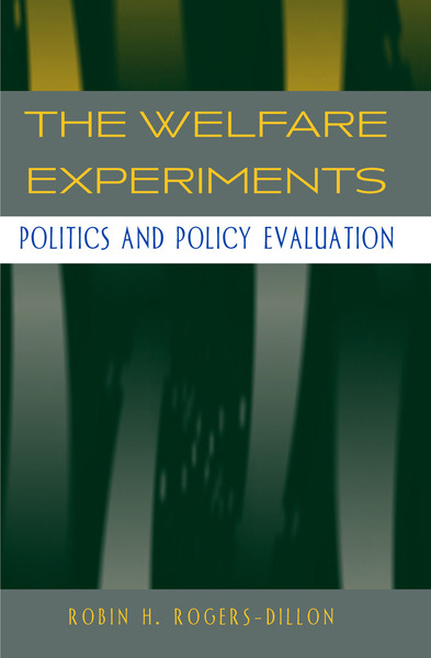 Cover of The Welfare Experiments by Robin H. Rogers-Dillon