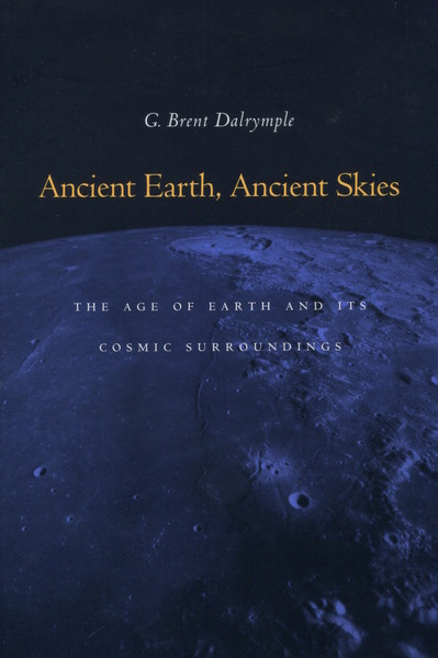Cover of Ancient Earth, Ancient Skies by G. Brent Dalrymple