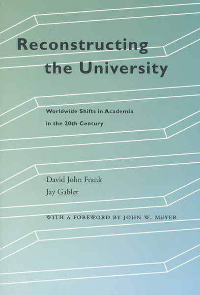 Cover of Reconstructing the University by David John Frank and Jay Gabler
