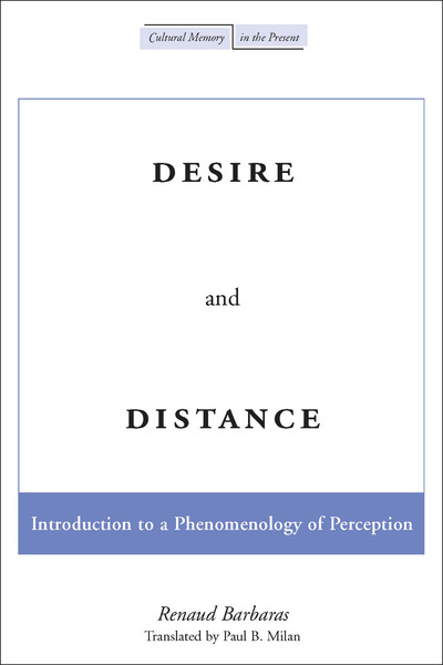 Cover of Desire and Distance by Renaud Barbaras Translated by Paul B. Milan