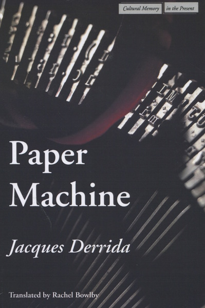 Cover of Paper Machine by Jacques Derrida, Translated by Rachel Bowlby