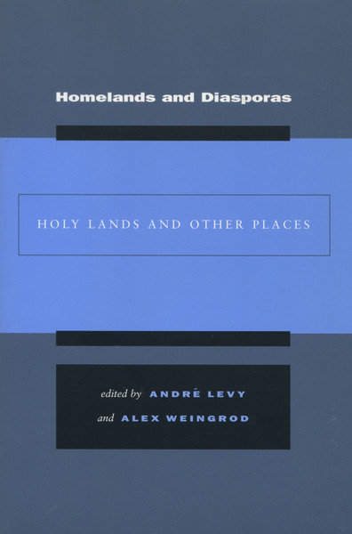 Cover of Homelands and Diasporas by Edited by André Levy and Alex Weingrod