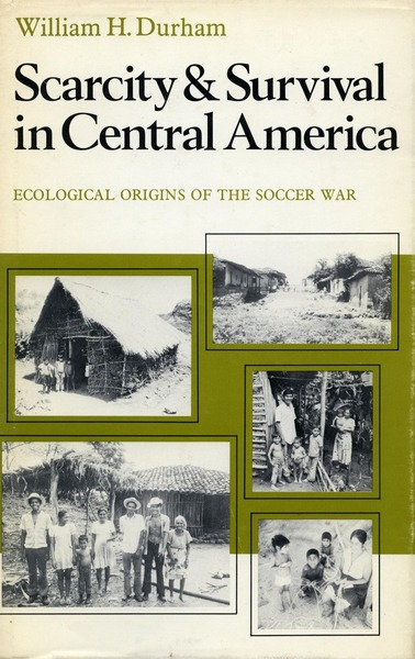Cover of Scarcity and Survival in Central America by William H. Durham