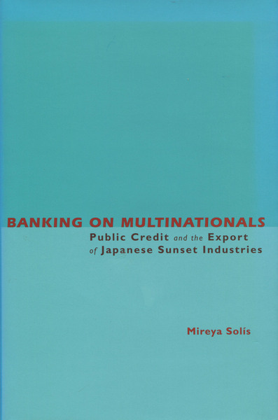 Cover of Banking on Multinationals by Mireya Solís