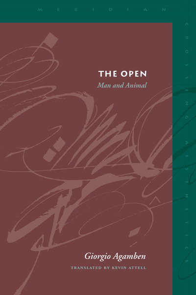 Cover of The Open by Giorgio Agamben, Translated by Kevin Attell