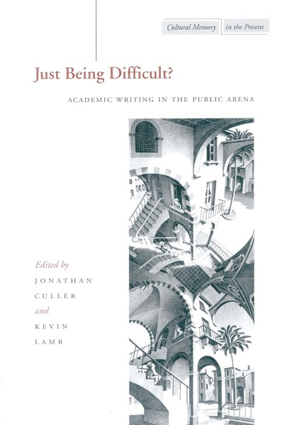 Cover of Just Being Difficult? by Edited by Jonathan Culler and Kevin Lamb