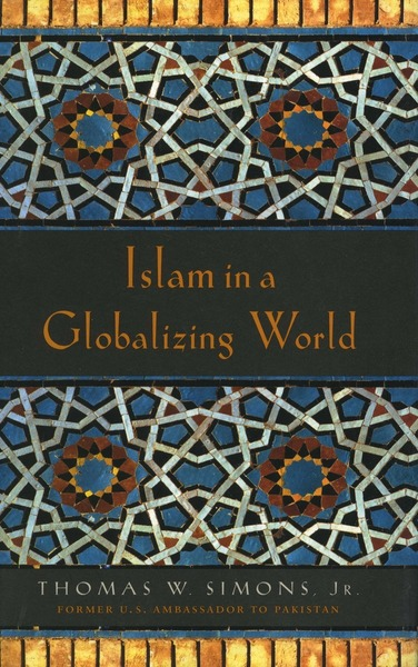 Cover of Islam in a Globalizing World by Thomas W. Simons, Jr.