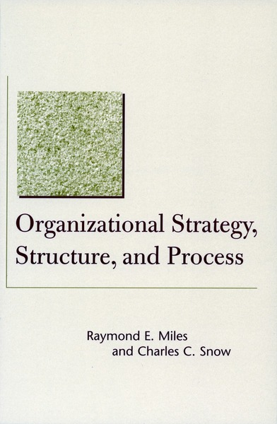 Cover of Organizational Strategy, Structure, and Process by Raymond E. Miles and Charles C. Snow