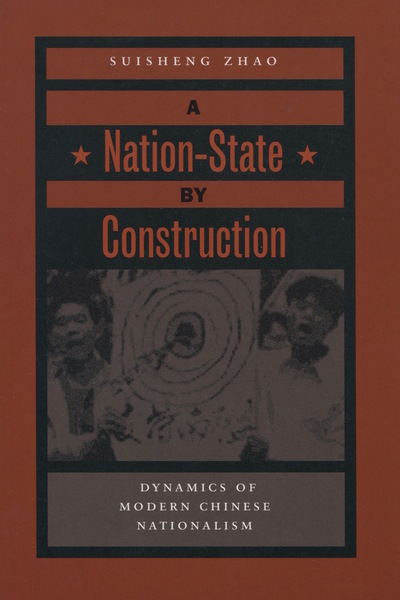 Cover of A Nation-State by Construction by Suisheng Zhao