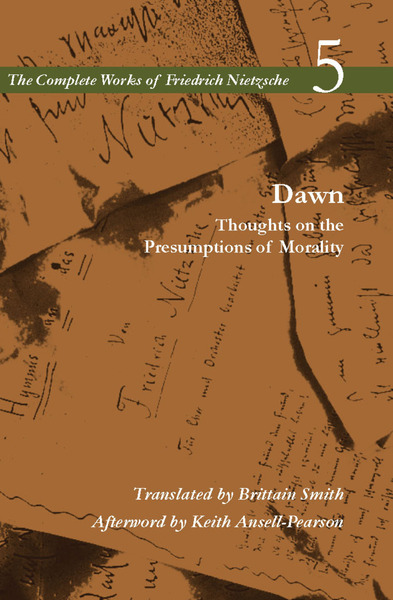 Cover of Dawn by Friedrich Nietzsche Translated by Brittain Smith, Afterword by Keith Ansell-Pearson