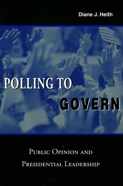 Cover of Polling to Govern by Diane J. Heith