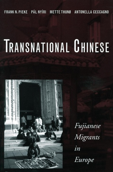 Cover of Transnational Chinese by Frank N. Pieke, Pál Nyíri, Mette Thunø, and Antonella Ceccagno
