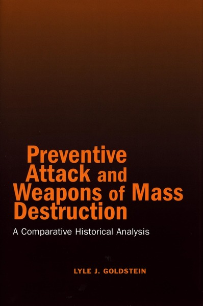 Cover of Preventive Attack and Weapons of Mass Destruction by Lyle J. Goldstein