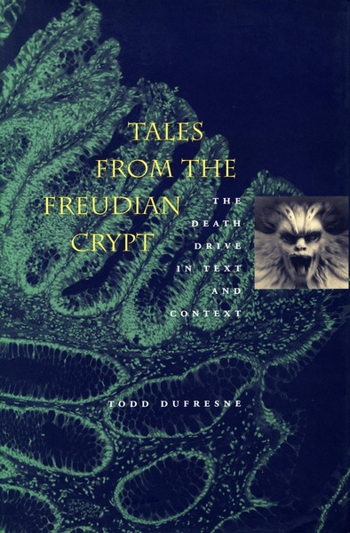 Cover of Tales from the Freudian Crypt by Todd Dufresne Foreword by Mikkel Borch-Jacobsen