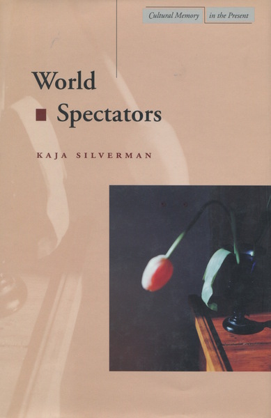 Cover of World Spectators by Kaja Silverman